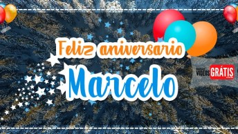 Feliz Aniversário Marcelo! Vídeo De Feliz Aniversário Para Marcelo, Baixe Grátis