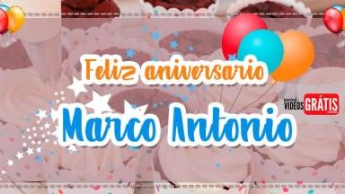 Feliz Aniversário Marco Antônio - Vídeo De Aniversário Para Marco Antônio!