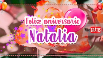 Feliz Aniversário Natália! Mensagem De Feliz Aniversário Personalizado Grátis!