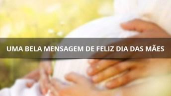 Feliz Dia Das Mães, Deixe Registrado O Imenso Amor Que Você Tem Pela Sua Mãe!