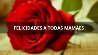 Feliz Dia Das Mães! Felicidades A Todas Mamães, Deus Abençoe Este Dia!