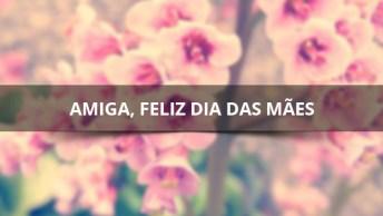 Feliz Dia Das Mães Para Amigas Do Facebook, Deus Abençoe Cada Uma De Vocês!