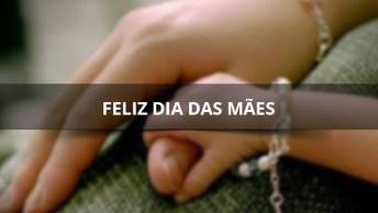Feliz Dia Das Mães! Que Deus Proteja E Abençoe Cada Mãezinha Do Mundo!