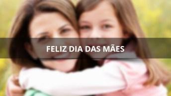 Feliz Dia Das Mães! Que Todas Mamães Do Mundo Tenham Um Dia Todo Especial!