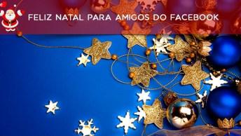 Feliz Natal Para Amigos Do Facebook, Muito Amor E Paz Para Todos!
