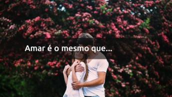Frase De Amor Bem Linda - Para Impressionar A Pessoa Amada!