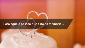 Frase De Amor Lembranças - Para Aquela Pessoa Que Está Na Memória Para Sempre!