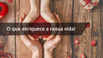 Frase De Amor Nossa Vida - O Que Enriquece A Nossa Vida!