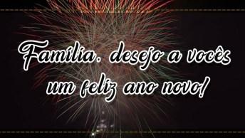 Frases De Ano Novo Para Família, Uma Linda Mensagem Para Desejar Feliz Ano Novo.