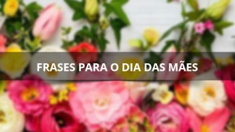 Frases Para O Dia Das Mães, São Perfeitas Para Compartilhar No Facebook!