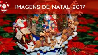 Imagens De Natal 2017, Compartilhe Com Os Amigos Em Seu Facebook!