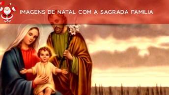 Imagens De Natal Com A Sagrada Família, Compartilhe No Face!