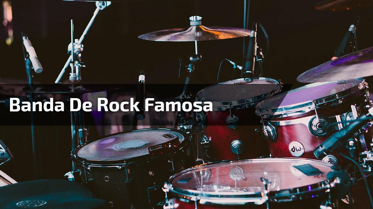 Banda de rock famosa