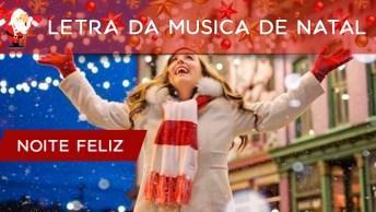 Letra Da Música De Natal 'Noite Feliz', Vale Apena Compartilhar!