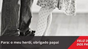 Linda Mensagem Para O Dia Dos Pais! Bora Demonstrar Todo Amor E Carinho!