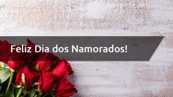 Melhores Frases Para O Dia Dos Namorados - Feliz Dia Dos Namorados!
