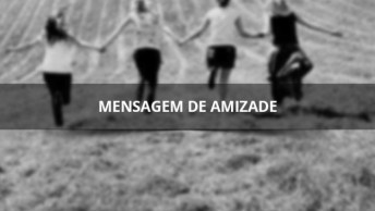 Mensagem De Amizade, 'Amigo É Coisa Pra Se Guardar, Debaixo De Sete Chaves. . . '!