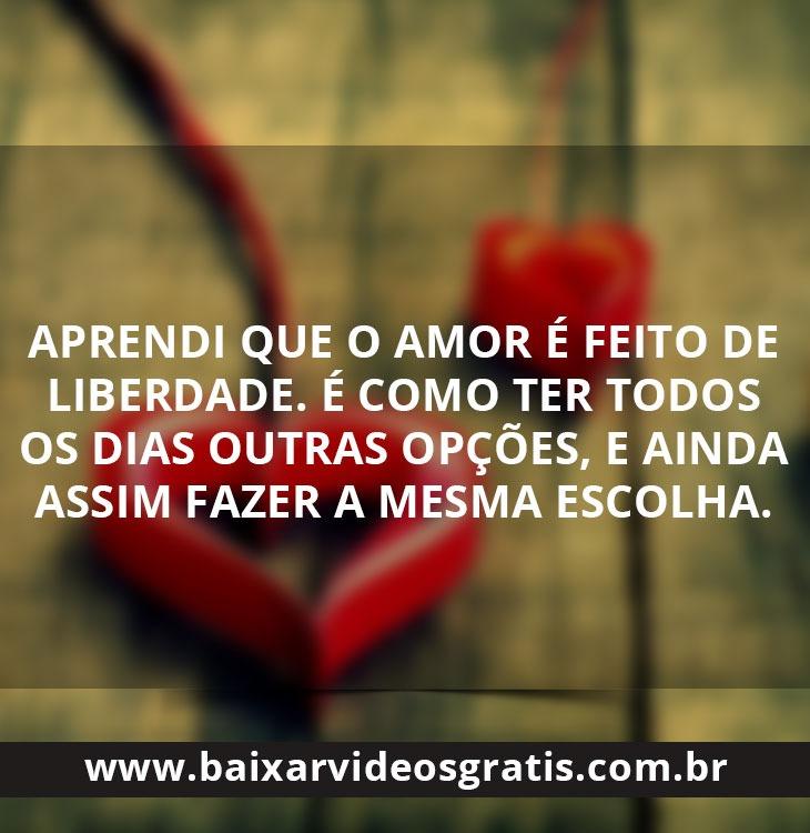 Mensagem de amor aprendi que o amor é feito de liberdade