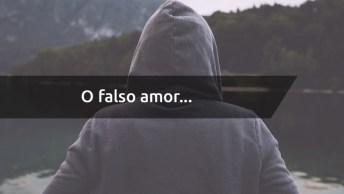 Mensagem De Amor Falso - É Falso O Amor Que Leva O Homem À Indignidade!