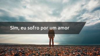 Mensagem De Amor Mal Resolvido, Compartilhe Com Quem Sofre Por Amor!