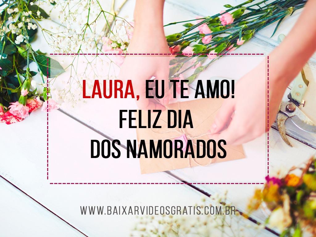 Mensagem de amor para Laura, feliz dia dos namorados!