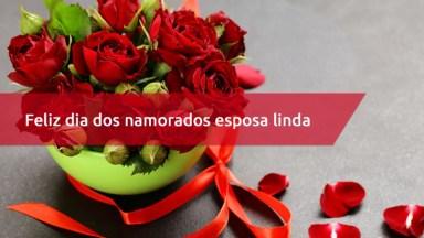 Mensagem De Amor Para Esposa, Feliz Dia Dos Namorados Para A Esposa Mais Linda!