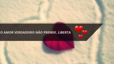 Mensagem De Amor Para Facebook, O Amor Verdadeiro Não Prende, Liberta!