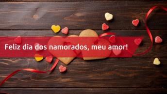 Mensagem De Amor Para Namorada, Feliz Dia Dos Namorados Meu Amor!