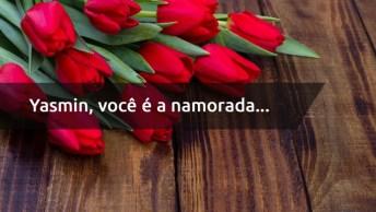 Mensagem De Amor Para Namorada Yasmin, Para Dia Dos Namorados!