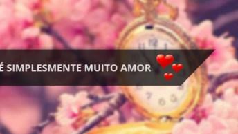 Mensagem De Amor Para Whatsapp, É Simplesmente Muito Amor Neste Vídeo!
