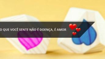 Mensagem De Amor Para Whatsapp, O Que Você Sente Não É Doença, É Amor!