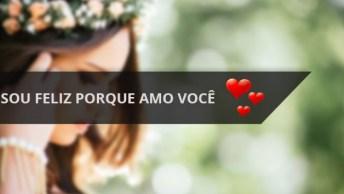 Mensagem De Amor Para Whatsapp, Sou Feliz Porque Amo Você!