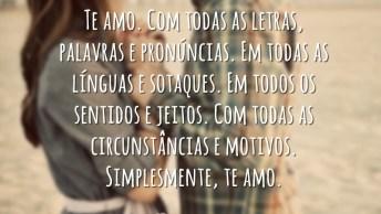 Mensagem De Amor 'Te Amo Com Todas As Letras, Palavras E Pronúncias!