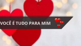 Mensagem De Amor 'Você É Tudo Para Mim', Envie Pelo Whatsapp!
