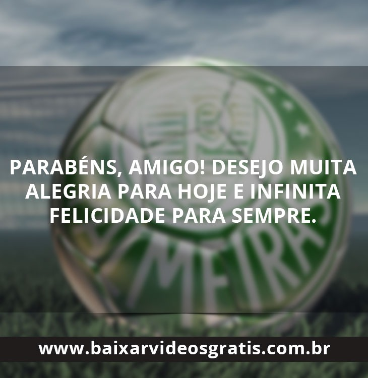 Feliz aniversário amigo, mensagem de aniversário para torcedor do Palmeiras