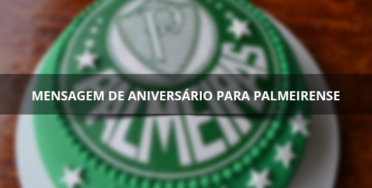 Mensagem da aniversário para amigo Palmeirense.