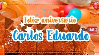 Feliz Aniversário Carlos Eduardo - Mensagem De Aniversário Personalizada Grátis!