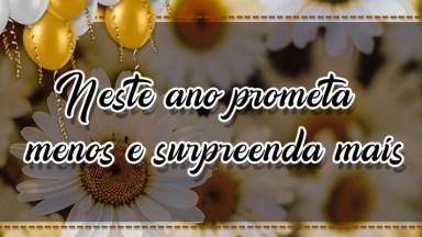 Mensagem De Ano Novo De Reflexão! Neste Ano Prometa Menos E Surpreenda Mais!