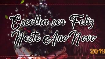 Mensagem De Ano Novo Especial. Escolha Ser Feliz Neste Ano Novo!