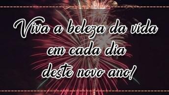 Mensagem De Ano Novo Linda. Viva A Beleza Da Vida Em Cada Dia Deste Novo Ano!