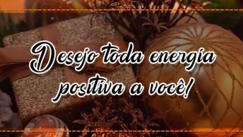 Mensagem De Ano Novo Para Pessoa Especial! Desejo Toda Energia Positiva A Você!
