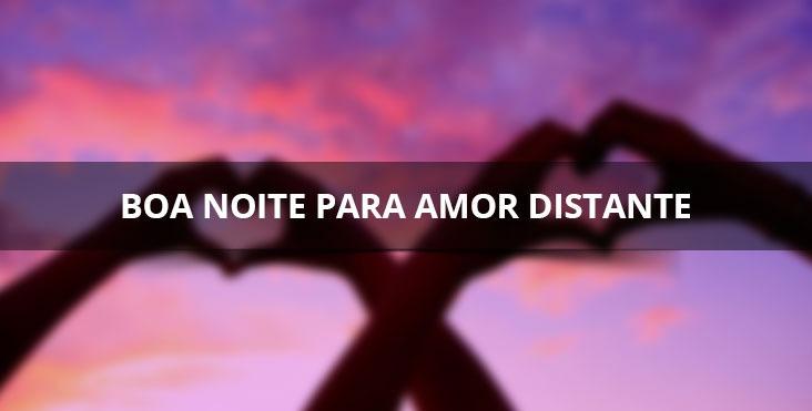 Mensagem de boa noite para amor distante