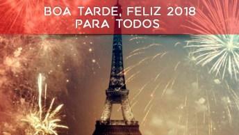 Mensagem De Boa Tarde Para O Ano Novo, Feliz 2018 Para Todos!