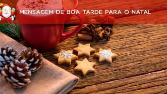 Mensagem De Boa Tarde Para O Natal, Uma Perfeita Tarde De Natal Para Você!