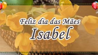 Mãe Isabel, Aquela Que Cumpre - Declaração De Amor!