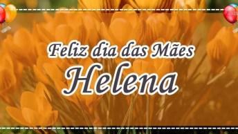 Mãe Helena, Tenha Um Feliz E Iluminado Dia Das Mães!