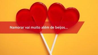 Mensagem De Dia Dos Namorados 2019 - Namorar Vai Muito Além De Beijos. . .