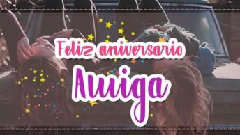 Mensagem De Feliz Aniversário Para Amiga! Você É Muito Especial Para Mim!