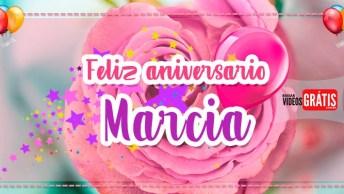 Feliz Aniversário Márcia, Muitos Anos De Vida!
