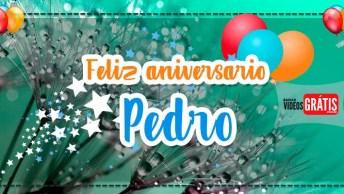 Mensagem De Feliz Aniversário Para Pedro. Baixe Grátis E Envie Agora Mesmo!
